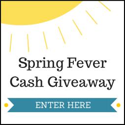 Spring Fever Cash Giveaway