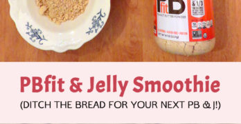 Upgrade Your Peanut Butter with Healthy Alternative PBfit + PBfit & Jelly Smoothie Recipe