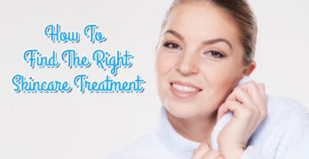 How To Find The Right Skincare Treatment
