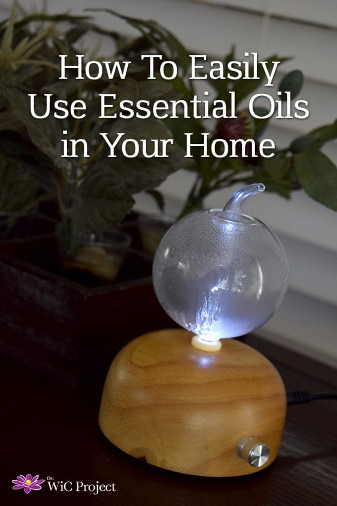 How To Easily Use Essential Oils in Your Home