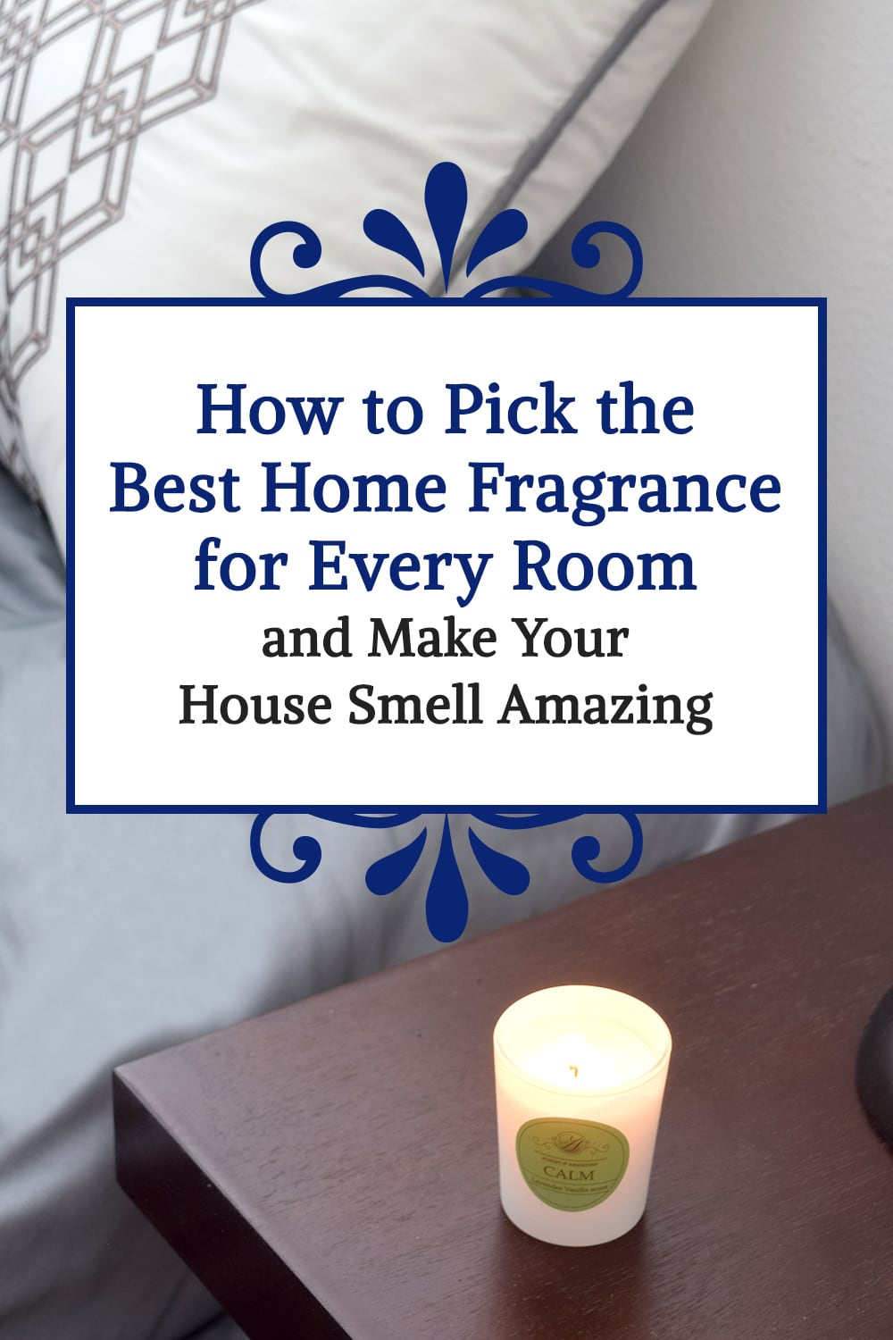 How to Pick the Best Home Fragrance for Every Room and Make Your House Smell Amazing
